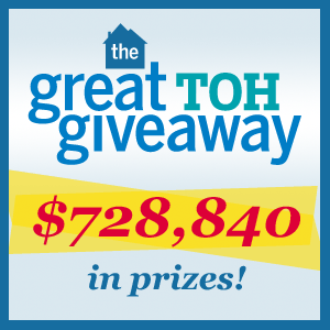 Great TOH Giveaway, $728,840 prizes, home prizes