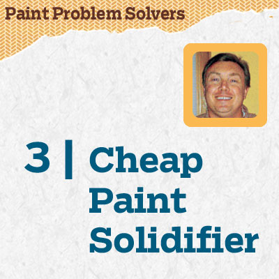 reader tip to save time and money for a cheap paint solidifier