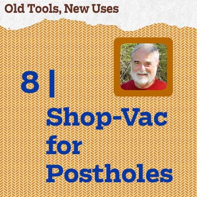reader tip to save time and money about a shop-vac for postholes