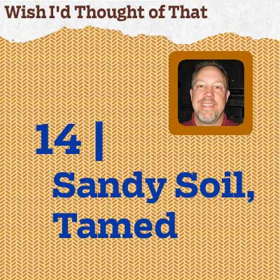 reader tip to save time and money about taming sandy soil