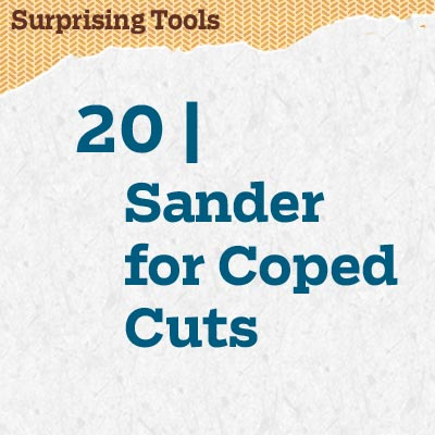 reader tip to save time and money about a sander for coped cuts
