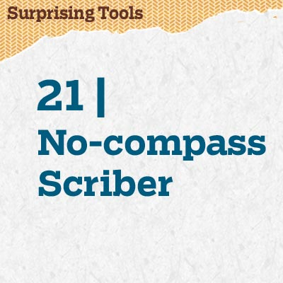 reader tip to save time and money about a no-compass scriber