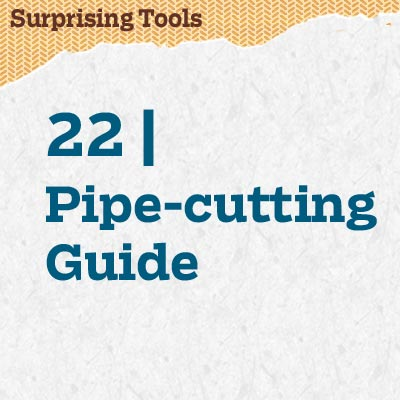 reader tip to save time and money about a pipe-cutting guide