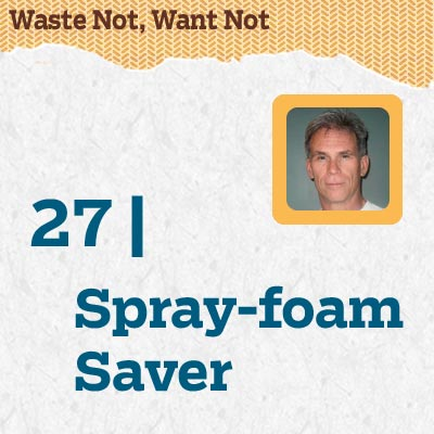 reader tip to save time and money about a spray-foam saver