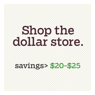 shop the dollar store for d i y savings