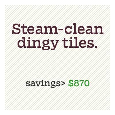 steam-clean dingy tiles for d i y savings