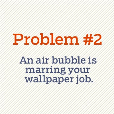 air bubble is marring wallpaper