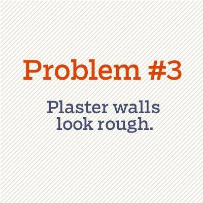 plaster walls look rough