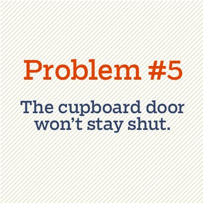cupboard door won't stay shut