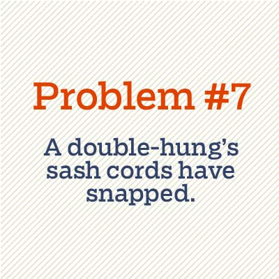 a double-hung's sash cords have snapped