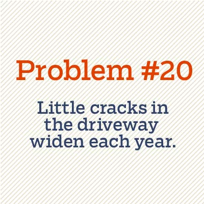 little cracks in driveway widen each year
