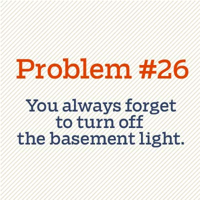 dont' forget to turn off basement lights