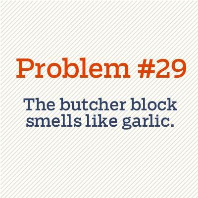 butcher block smells like garlic