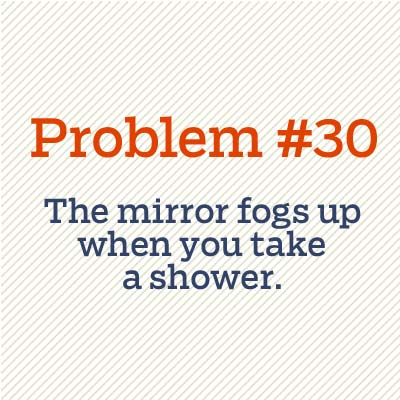 mirror fogs up when you take a shower