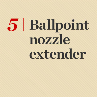 Ballpoint Nozzle Extender reader tip to save time and money