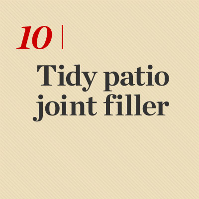 Tidy Patio Joint Filler reader tip to save time and money