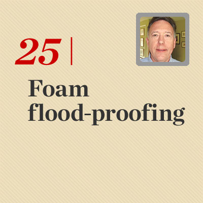 Foam Flood-Proofings  reader tip to save time and money