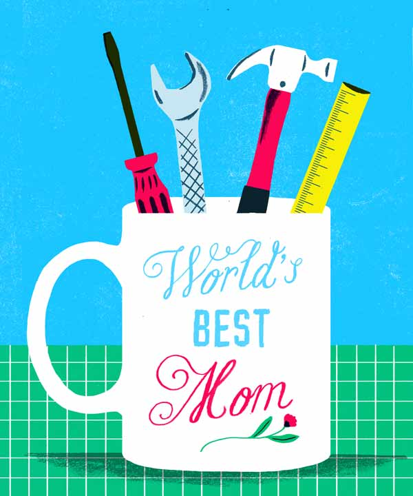illustration of world's best mom mug full of tools, diy tips and tricks reader learned from their moms for mother's day