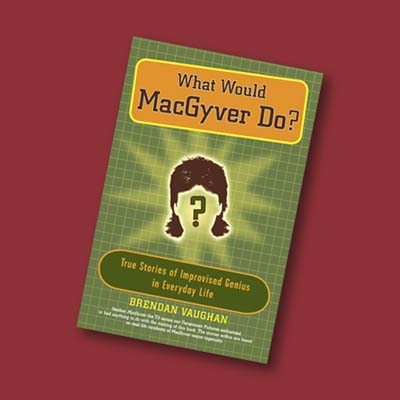 What Would MacGyver Do book