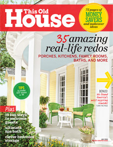 We were featured in July 2012 issue of This Old House